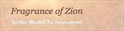 Fragrance of Zion